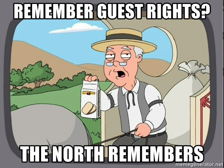 Remember guests rights? The North remembers!